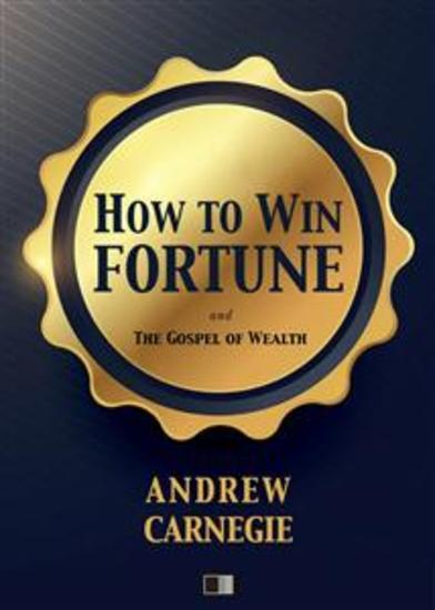 How to win Fortune - and The Gospel of Wealth - cover