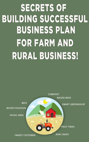 Secrets of Building Successful Business Plan for Farm and Rural Business - cover
