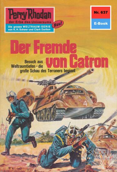 """Perry Rhodan 637: Der Fremde von Catron - Perry Rhodan-Zyklus """"Das kosmische Schachspiel"""" - cover"""