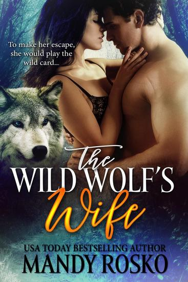 The Wild Wolf's Wife Volume 1 - The Wild Wolf's Wife #1 - cover
