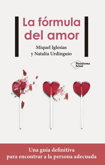 La fórmula del amor - Una guía definitiva para encontrar la persona adecuada - cover
