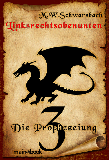 Linksrechtsobenunten - Band 3: Die Prophezeiung - Fantasy-Serie - cover
