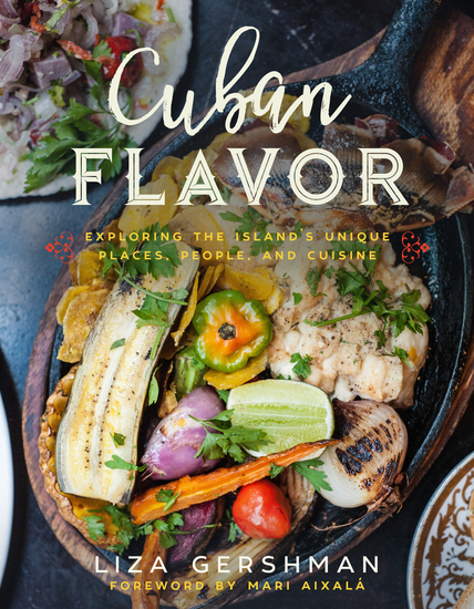 Cuban Flavor - Exploring the Island's Unique Places People and Cuisine - cover
