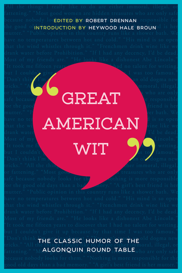 Great American Wit - The Classic Humor of the Algonquin Round Table - cover