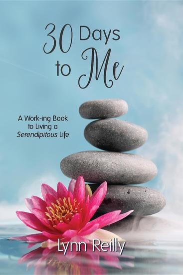 30 Days to Me - A Work-ing Book to Living a Serendipitous Life - cover