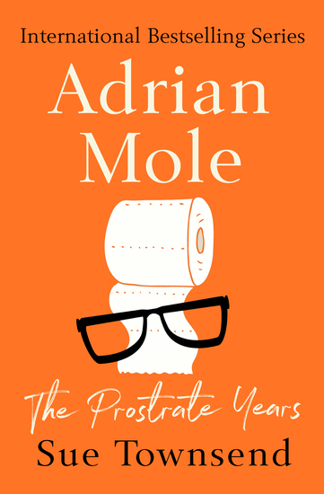 Adrian Mole: The Prostrate Years - cover