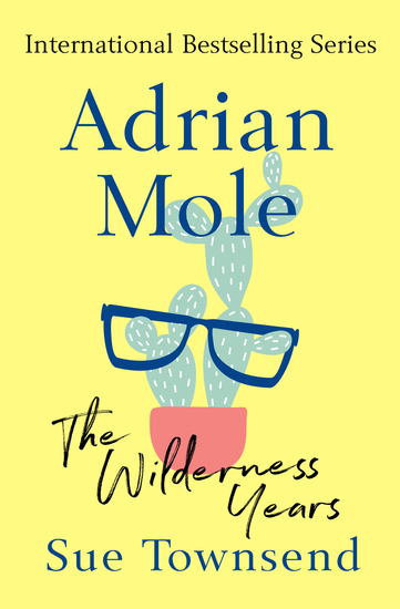 Adrian Mole: The Wilderness Years - cover