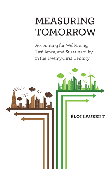 Measuring Tomorrow - Accounting for Well-Being Resilience and Sustainability in the Twenty-First Century - cover