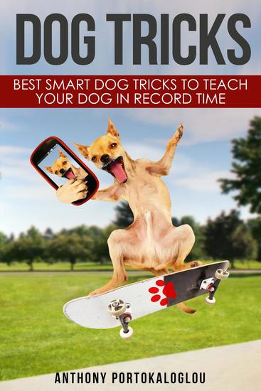 Dog Tricks: Best Smart Dog Tricks to Teach Your Dog in Record Time - cover