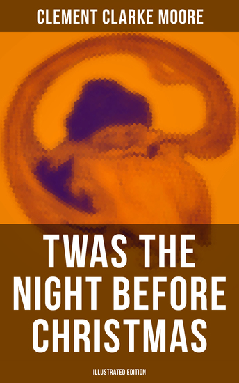 Twas the Night Before Christmas (Illustrated Edition) - A Visit from St Nicholas - cover