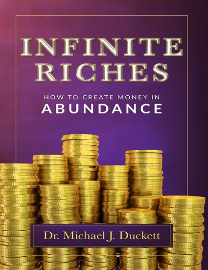 Infinite Riches: How to Create Money In Abundance - cover