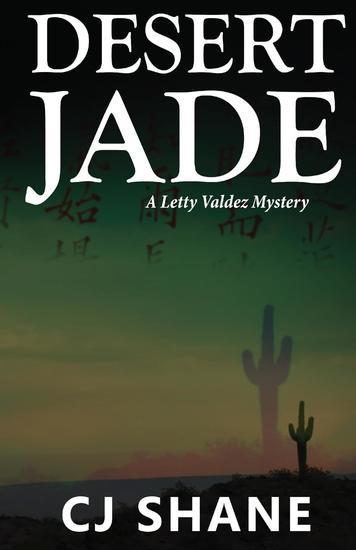 Desert Jade - A Letty Valdez Mystery - cover
