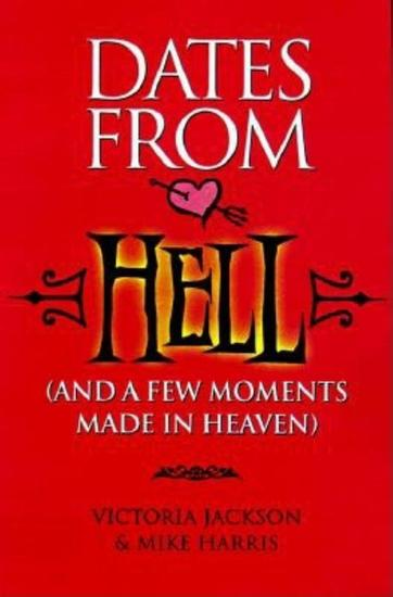 Dates from Hell - (And a Few Moments Made in Heaven) - cover