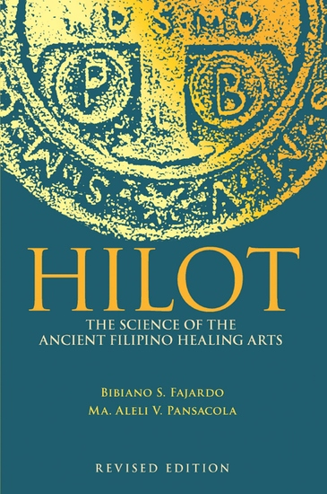 Hilot - The Science of the Ancient Filipino Healing Art - cover