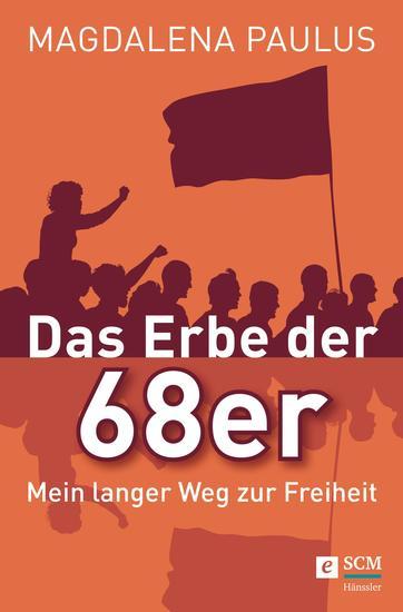 Das Erbe der 68er - Mein langer Weg zur Freiheit - cover