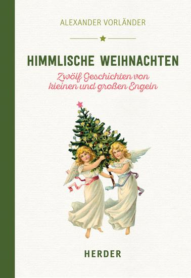 Himmlische Weihnachten - Zwölf Geschichten von kleinen und großen Engeln - cover