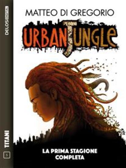 Urban Jungle - La prima stagione completa - Ciclo: Urban Jungle - cover