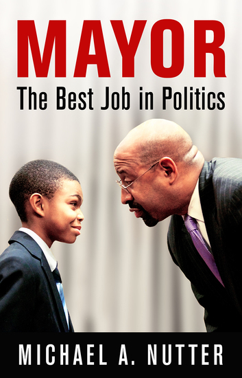 Mayor - The Best Job in Politics - cover