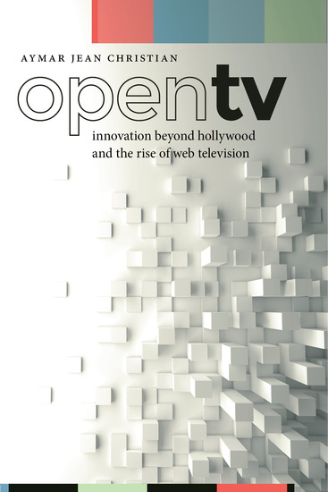 Open TV - Innovation beyond Hollywood and the Rise of Web Television - cover