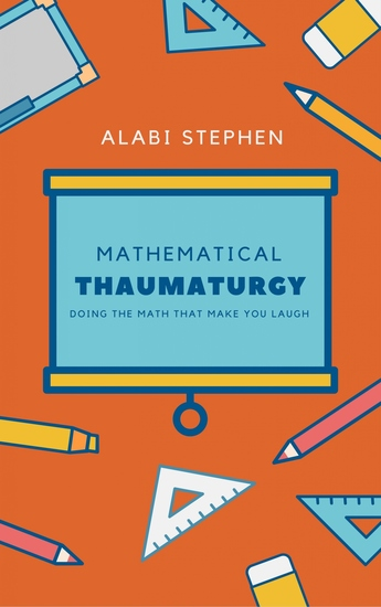 Mathematical Thaumaturgy - Doing The Math that Make You Laugh - cover
