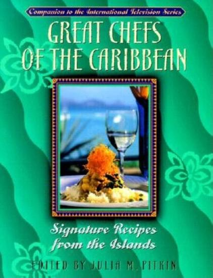 Great Chefs of the Caribbean - Signature Recipes from the Islands - cover
