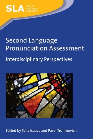 Second Language Pronunciation Assessment - Interdisciplinary Perspectives - cover