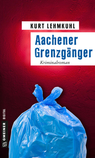 Aachener Grenzgänger - Kriminalroman - cover