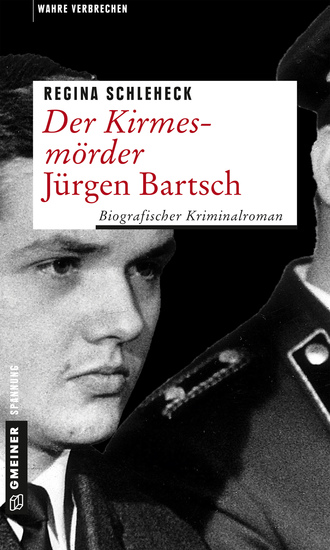 Der Kirmesmörder - Jürgen Bartsch - Biografischer Kriminalroman - cover