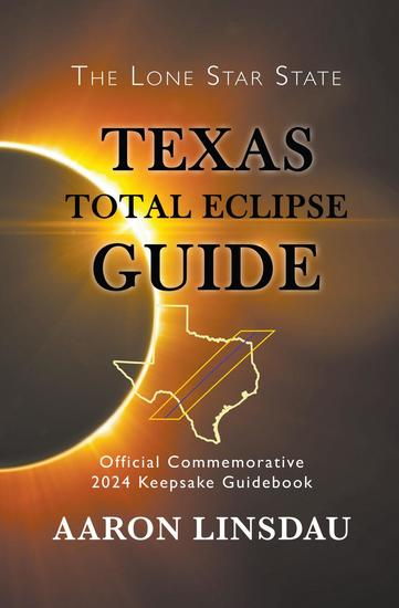 Texas Total Eclipse Guide - 2024 Total Eclipse Guide Series - cover