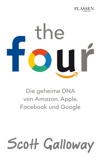 The Four - Die geheime DNA von Amazon Apple Facebook und Google - cover