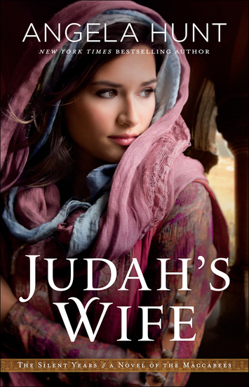 Judah's Wife (The Silent Years Book #2) - A Novel of the Maccabees - cover