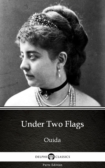 Under Two Flags by Ouida - Delphi Classics (Illustrated) - cover
