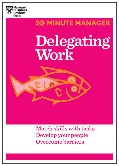 Delegating Work (HBR 20-Minute Manager Series) - cover