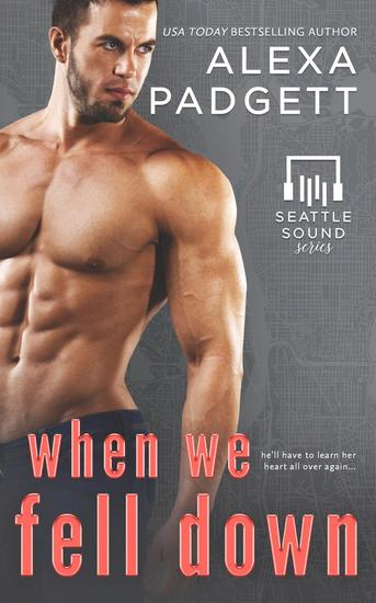 When We Fell Down - The Seattle Sound Series #7 - cover