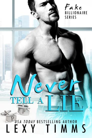Never Tell A Lie - Fake Billionaire Series #4 - cover