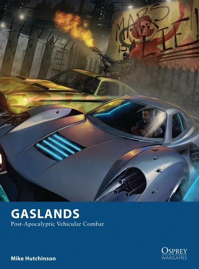Gaslands - Post-Apocalyptic Vehicular Combat - cover