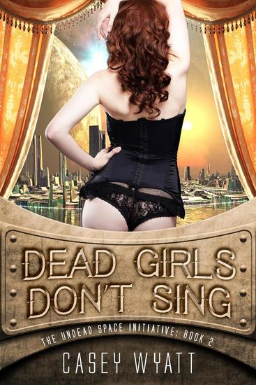 Dead Girls Don't Sing - The Undead Space Initiative #2 - cover