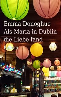 Als Maria in Dublin die Liebe fand von Emma Donoghue online lesen