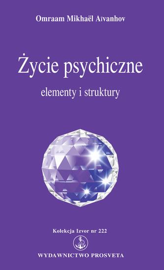 Życie psychiczne: elementy i struktury - cover