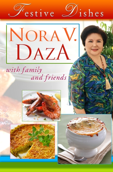 Festive Dishes - by Nora V Daza with Family and Friends - cover