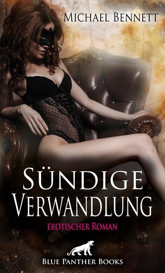 Sündige Verwandlung | Erotischer Roman - Im Sog von Lust und Leidenschaft - cover