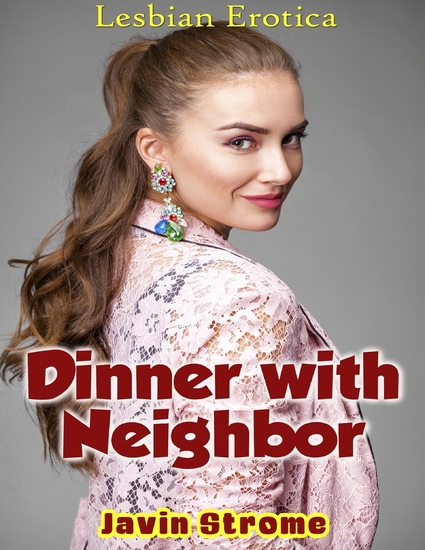 Dinner With Neighbor: Lesbian Erotica - cover