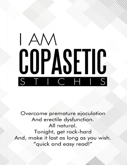 """I Am Copasetic: Overcome Premature Ejaculation and Erectile Dysfunction All Natural Tonight Get Rock-Hard and Make It Last As Long As You Wish """"Quick and Easy Read!"""" - cover"""