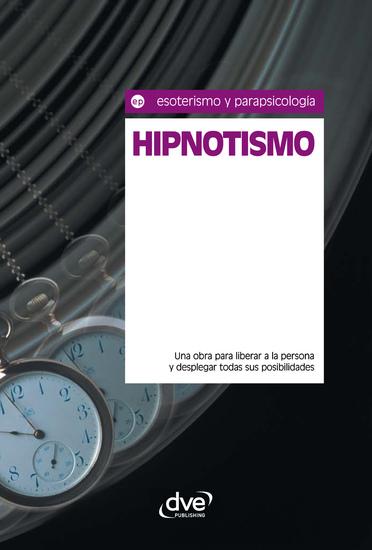 Hipnotismo Una obra para liberar a la persona y desplegar todas sus posibilidades - cover