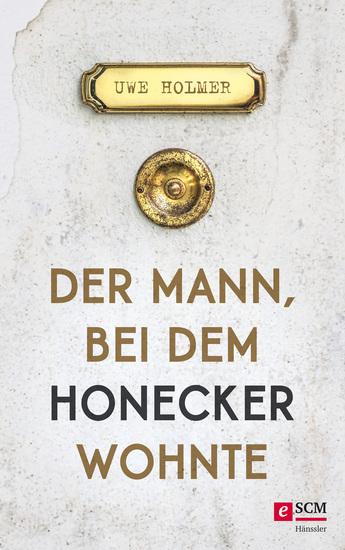 Der Mann bei dem Honecker wohnte - cover