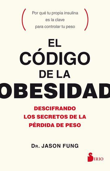 El código de la obesidad - Descifrando los secretos de la pérdida de peso - cover