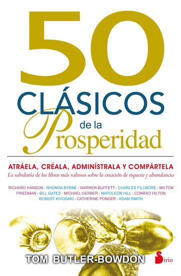 50 Clásicos de la prosperidad - Atráela créala adminístrala y compártela - cover