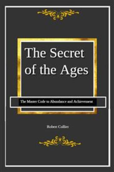 The Secret of the Ages - The Master Code to Abundance and Achievement - cover