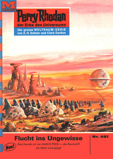 "Perry Rhodan 461: Flucht ins Ungewisse - Perry Rhodan-Zyklus ""Die Cappins"" - cover"