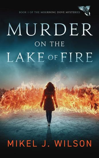 Murder on the Lake of Fire - Mourning Dove Mysteries #1 - cover